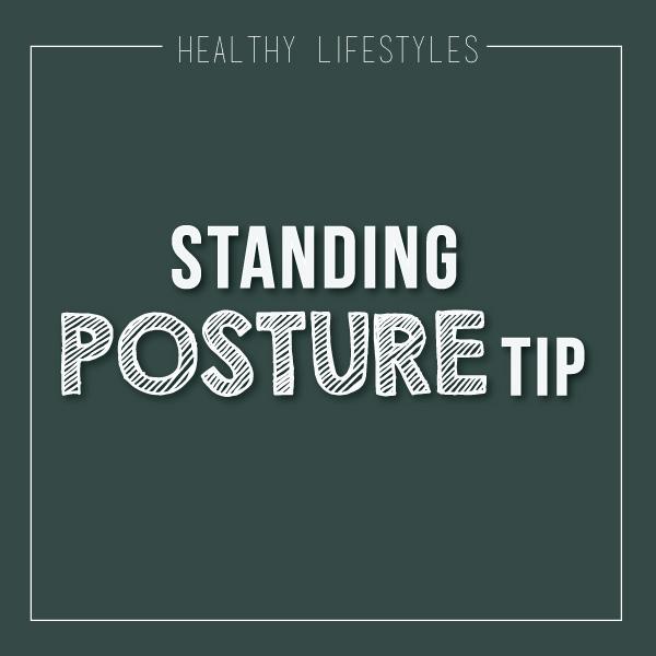 Standing Posture Tip