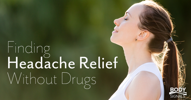Week 4 - Finding Headache Relief Without Drugs